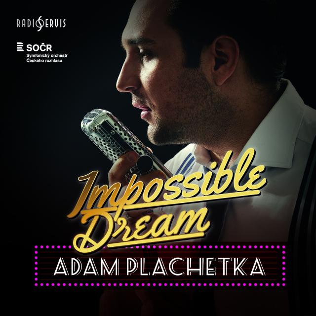 Adam Plachetka Impossible Dream